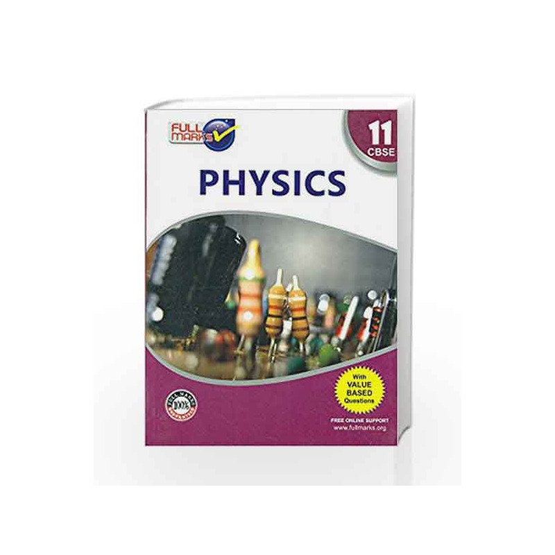 Physics - 11 Class 11 by Full Marks Book-9789381957509