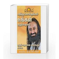 Know Your Child: The Art of Raising Children (Tamil) by Gurudev Sri Sri Ravi Shankar Book-9789382146476