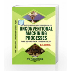 Unconventional Machining process by Senthil Book-9789384608262