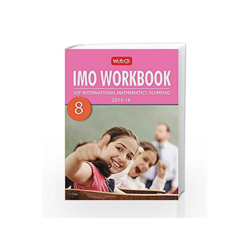 International Mathematics Olympiad : Work Book - Class 8 by MTG Books-Buy  Online International Mathematics Olympiad : Work Book - Class 8 Book at  Best
