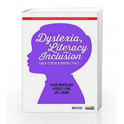 Dyslexia, Literacy and Inclusion: Child-centred Perspectives by Sean Macblain Book-9789386062611