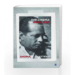 The Cinema of Bimal Roy: An \'Outsider\' Within (India) by Shoma A. Chatterji Book-9789386062864