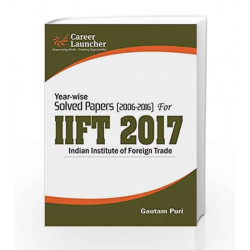 IIFT 2017 Year-wise & Section-wise (Solved Papers 2006-2016) by Gautam Puri Book-9789386309433