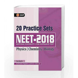 NEET 20 Practice Sets (Includes Solved Papers 2013-2017) by GKP Book-9789386601742