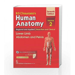 B.D.Chaurasia's Human Anatomy : Regional & Applied Dissection and Clinical Volume 2:Lower Limb Abdomen and by Chaurasia