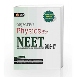 Objective Physics for NEET: 2016 17 Includes Solved Papers 2013 2016 & 3 Practice Papers by GKP Book 9789351449317