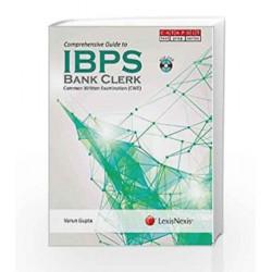 LexisNexis Guide to IBPS Bank Clerk 3e Common Written Examination (CWE)   For Main Examination by Varun Gupta