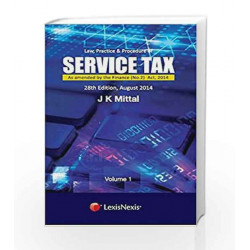 Law, Practice and Procedure of Service Tax as Amended by the Finance (No.2) Act, 2014 (Set of 2 Volumes) by J K Mittal