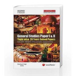 General Studies   Paper I&II (Topic   Wise 20 Years Solved Papers) for Civil Services  Examination by Sheelwant Singh
