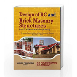 DESIGN OF RC AND BRICK MANSONRY STRUCTURES (Sixth Revised edition 2015) by Dr.P.Purushopthamaraj & Dr.V.Ramasamy