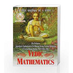 Vedic Mathematics: Sixteen Simple Mathematical Formulae from the Vedas by Jagadguru Swami Sri Bharati Krishna Tirthaji