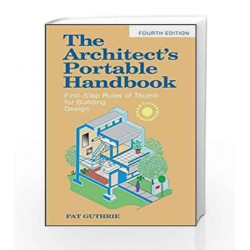 "The Architect's Portable Handbook: First Step Rules of Thumb for Building Design 4/e by John Patten (""Pat\"""") Guthrie   """