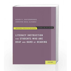 Literacy Instruction for Students who are Deaf and Hard of Hearing by Susan R. Easterbrooks PhD Book 9780199838554