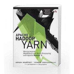 Apache Hadoop YARN: Moving beyond MapReduce and Batch Processing with Apache Hadoop by Murthy