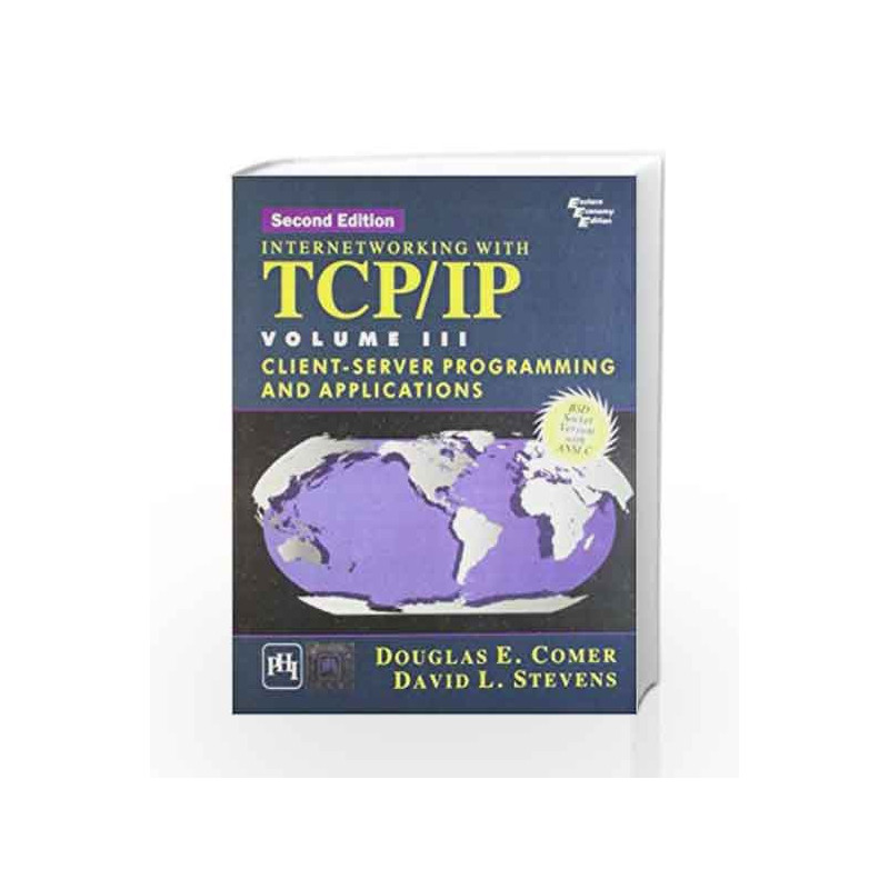 Internetworking with TCP/IP: Client - Server Programming and Applications  (BSD Socket Version With Ansi C) Vol 3: Client - Server Programming and