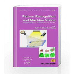 Pattern Recognition and Machine Vision: In Honor and Memory of Late Prof. King Sun Fu by Patrick Shen Pei Wang