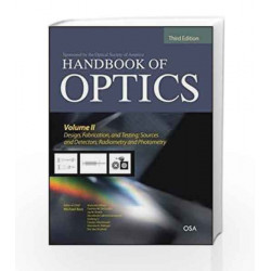 Handbook of Optics, Third Edition Volume II: Design, Fabrication and Testing, Sources and Detectors: 2 by Michael Bass