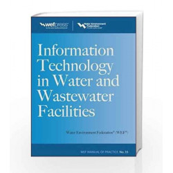 Information Technology in Water and Wastewater Utilities, WEF MOP 33 (Water Resourc by N/A Water Environment Federation