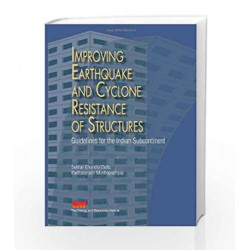 Improving Earthquakes and Cyclone Resistance of Structures: Guidelines for the Indian Subcontinent by Shekhar Chandra Dutta