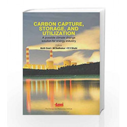 Carbon Capture, Storage and, Utilization: A Possible Climate Change Solution for Energy Industry by Malti Goel Book