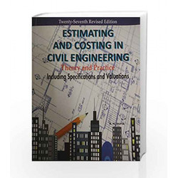 Estimating and Costing in Civil Engineering: Theory and Practice Including Specifications and Valuations by UBS