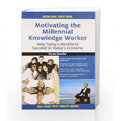Motivating the Millennial Knowledge Worker: Help Today's Workforce Succeed in Today's Economy by Donald Shandler Book