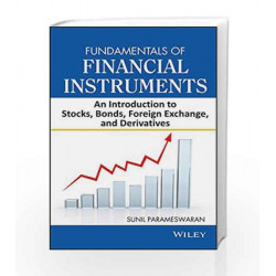 Fundamentals of Financial Instruments: An Introduction to Stocks, Bonds, Foreign Exchange and Derivatives by Sunil Parameswaran