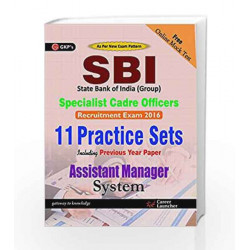 SBI Group Assistant Manager (Systems) Specialist Cadre Officers: 11 Practice Sets Including Previous Year Paper - 2016 by GKP