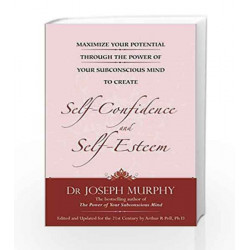 Maximize Your Potential Through the Power of Your Sub-Conscious Mind to Develop Self-Confidence and Self-Esteem by RIES