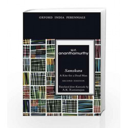 Samskara: A Rite for A Dead Man:Translated From Kannada By A.K. Ramanujan (Oxford India Perennials) by U.R. Ananthamurthy