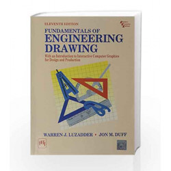 Fundamentals of Engineering Drawing:With An Introduction to Interactive Computer Graphics for Design and Production by Luzaddar