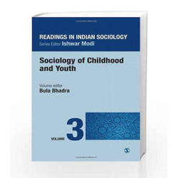 Readings in Indian Sociology: Volume III:  Sociology of Childhood and Youth: 3 (Reading in Indian Sociology) by Bula