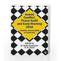 Armed Conflict, Peace Audit and Early Warning 2014: stability and instsbility in South Asia by D Suba Chandran Book