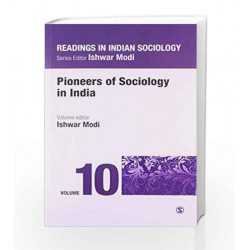 Readings in Indian Sociology: Volume X:  Pioneers of Sociology in India: 10 (Reading in Indian Sociology) by Ishwar