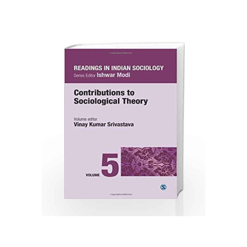 Readings in Indian Sociology: Volume V:  Contributions to Sociological Theory: 5 (Reading in Indian Sociology) by Vinay Kumar