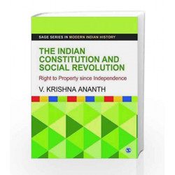 The Indian Constitution and Social Revolution: Right to Property since Independence by V Krishna Ananth