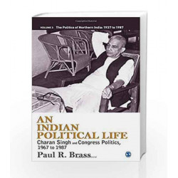 An Indian Political Life: Charan Singh and Congress Politics, 1967 to 1987 - Vol.3  by BHATTACHARYA BASUDEB