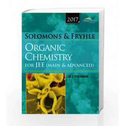Wiley's Solomons & Fryhles Organic Chemistry for JEE (Main & Advanced), 2017ed by M.S. Chouhan Book-9788126541812