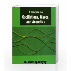 A TREATISE ON OSCILLATIONS, WAVES, AND ACOUSTICS by CHATTOPADHYAY Book-9789384294748