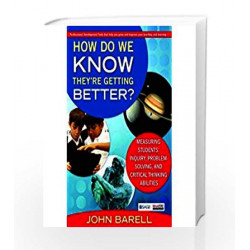 How Do We Know Theyre Getting Better?: Measuring Students' Inquiry, Problem-Solving, And Critical Thinking Abilities by John F