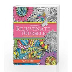 Rejuvenate Yourself: Nature - Vol. 1: Volume 1 by Dreamland Publications Book-9789350899458