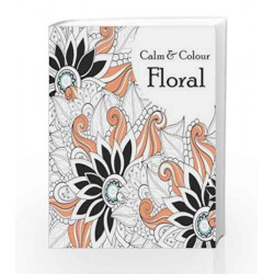 Calm & Colour - Floral by Pegasus Team Book-9788131937600