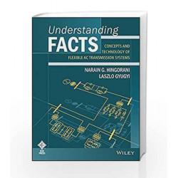 Understanding Facts: Concepts and Technology of Flexible AC Transmission Systems by HINGORANI Book-9788126530403