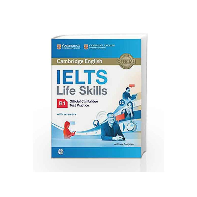 Ielts Life Skills B1 Official Cambridge Test Practice with Answers and  CD-ROM by Anthony Cosgrove-Buy Online Ielts Life Skills B1 Official  Cambridge