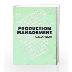 Production Management by K.K. Ahuja Book-9788123901855