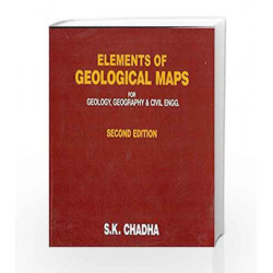 Elements of Geological Maps for Geology, Geography and Civil Engg. by S.K. Chadha Book-9788123903729