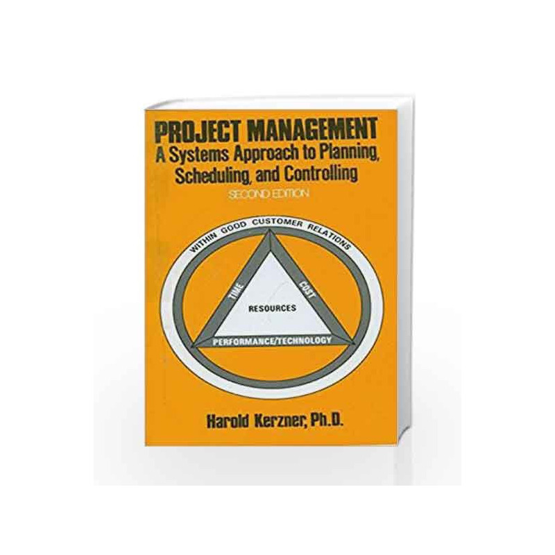 Project Management: A Systems Approach to Planning Scheduling and Controlling by Harold R. Kerzner Book-9788123908670