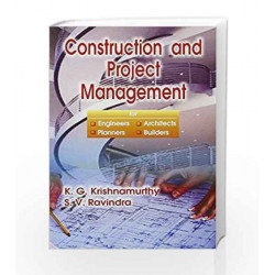 Construction and Project Management for Engineers, Architects, Planners and Builders by K.G. Krishnamurthy Book-9788123916316