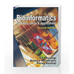 Bioinformatics Concepts, Skills and Applications by S. C. Rastogi Book-9788123914824