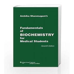 Fundamentals of Biochemistry for Medical Students by Ambika Shanmugam Book-9788184736960